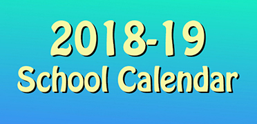 2018-19 School District Calendar, click here