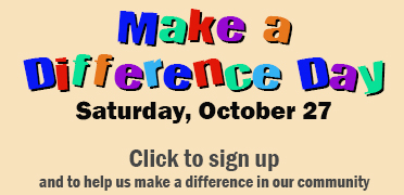 Sign-Up information for Make a Difference Day October 27, click here