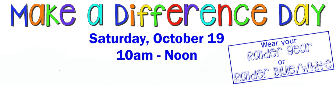 Calling All Horseheads Raiders in grades Pre K-12... Make a Difference Day Saturday October 27 10am - Noon*