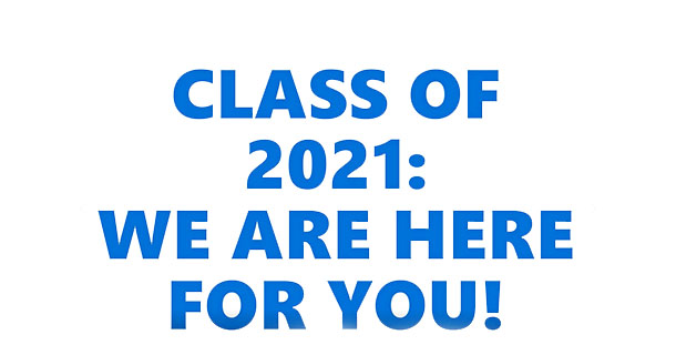 A message for the Class of 2021
